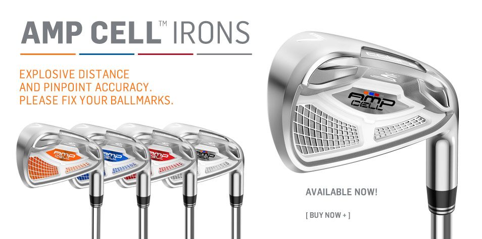 AMP CELL Irons. Explosive Distance and Pinpoint Accuracy. Please Fix Your Ballmarks.